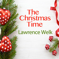 Lawrence Welk - The Christmas Time