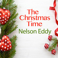 Nelson Eddy - The Christmas Time