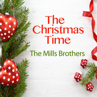 The Mills Brothers - The Christmas Time