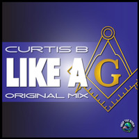 Curtis B - Like A G