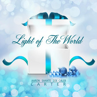 Aaron Carter - Light of the World (feat. Zoe Carter & Caleb Carter)