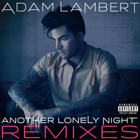 Adam Lambert - Another Lonely Night (Explicit)