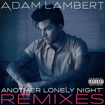 Adam Lambert - Another Lonely Night (Remixes [Explicit])