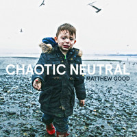 Matthew Good - Chaotic Neutral