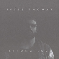 Jesse Thomas - Strong Love