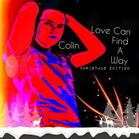 Colin - Love Can Find a Way (Christmas Edition)