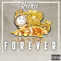 Richie - Forever (Explicit)