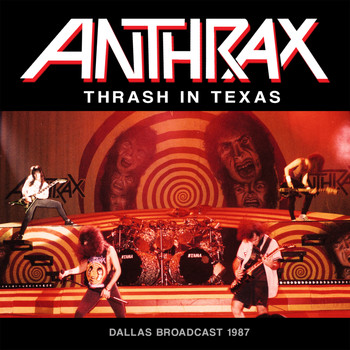 Anthrax - Thrash in Texas (Live)
