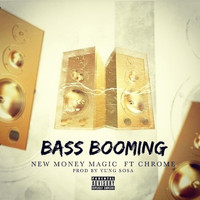 Chrome - Bass Booming (feat. Chrome)