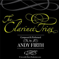 Andy Firth - ANDY FIRTH-The Clarinet Trios. Op.411, Op.413 & Op.414