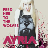 Ayria - Feed Her to the Wolves