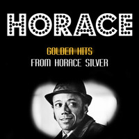 Horace Silver - Golden Hits