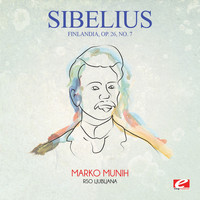 Jean Sibelius - Sibelius: Finlandia, Op. 26, No. 7 (Digitally Remastered)