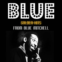 Blue Mitchell - Golden Hits