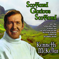 Kenneth McKellar - Scotland, Glorious Scotland