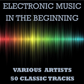 Various Artists - Electronic Music - In the Beginning