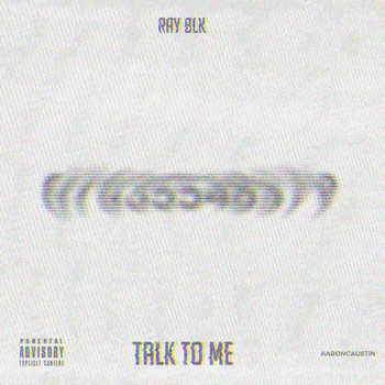 Ray Blk - Talk to Me (Explicit)