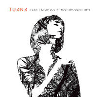 Ituana - I Can't Stop Lovin' You (Though I Try)