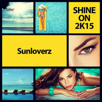 Sunloverz - Shine On 2K15