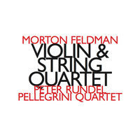 Morton Feldman - Morton Feldman: Violin & String Quartet
