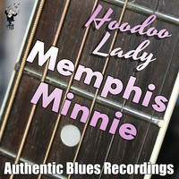 Memphis Minnie - Hoodoo Lady