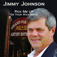 Jimmy Johnson - Pick Me Up (On Your Way Down)
