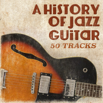 Various Artists - A History of Jazz Guitar