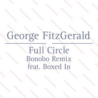 George FitzGerald featuring Boxed In - Full Circle