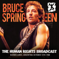 Bruce Springsteen - The Human Rights Broadcast (Live)