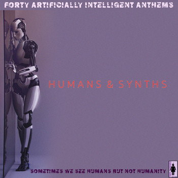 Various Artists - Humans and Synths (Explicit)