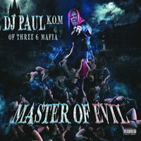 DJ Paul - Master of Evil (Explicit)