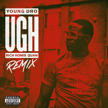 Young Dro - Ugh Remix (feat. Rich Homie Quan) (Explicit)