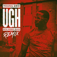 Young Dro - Ugh Remix (feat. Rich Homie Quan)