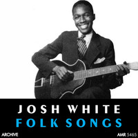 Josh White - Folk Songs