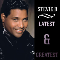 Stevie B - Latest & Greatest