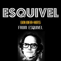 Esquivel - Golden Hits