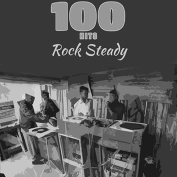 Various Artists - 100 Hits Rock Steady (Platinum Edition)