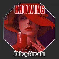 Abbey Lincoln - Knowing