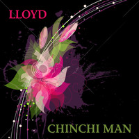 Lloyd - Chinchi Man