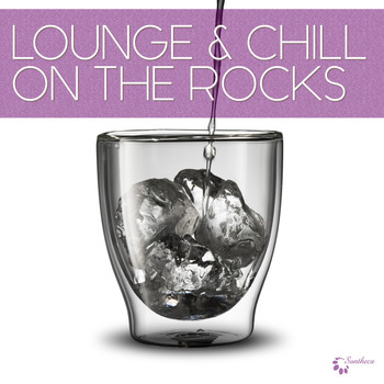 Various Artists - Lounge & Chill on the Rocks