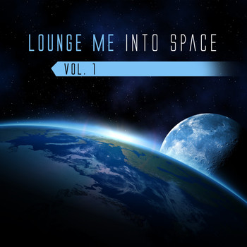 Various Artists - Lounge Me into Space, Vol. 1