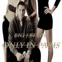 Big J Beezy - Only in Paris