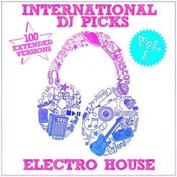 Various Artists - International DJ Picks - Vol. 1 - Electro House