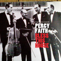 Percy Faith - Bless This House - Christmas Can't Be Far Away