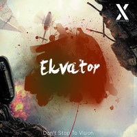 Ekvator - Don't Stop To Vision