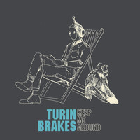 Turin Brakes - Keep Me Around