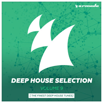 Various Artists - Armada Deep House Selection, Vol. 9 (The Finest Deep House Tunes)