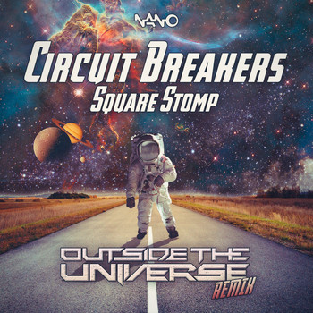 Circuit Breakers - Square Stomp (Outside The Universe Remix)