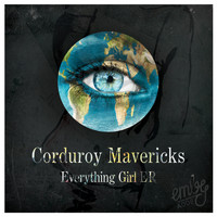 Corduroy Mavericks - Everything Girl