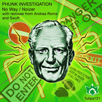 Phunk Investigation - No Way / Noizer